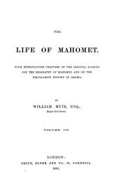The Life of Mahomet and History of Islam, to the Era of the Hegira: With Introductory Chapters on the Original Sources for the Biography of Mahomet, and on the Pre-Islamite History of Arabia, Volume 3
