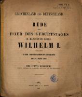Griechenland und Deutschland: Rede zur Feier des Geburtstages Sr. Majestät des Königs Wilhelm I