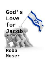 God's Love for Jacob: Malachi 1:1-5