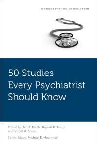 50 Studies Every Psychiatrist Should Know PDF