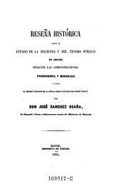 Resena historica sobre el estado de la hacienda y del tesoro publico en Espana durante las administraciones progresista y moderarda y sobre el origen e importe de la ctual deuda flotante del mismo tesoro