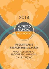 Relatório sobre a nutrição mundial de 2014: Medidas e responsabilização para acelerar o progresso mundial da nutrição