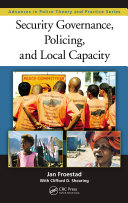 Security Governance, Policing, and Local Capacity