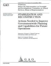 Stabilization and Reconstruction: Actions Needed to Improve Governmentwide Planning and Capabilities for Future Operations