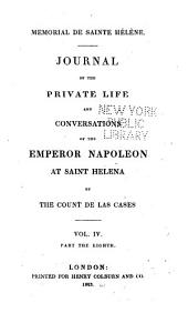 Mémorial de Sainte Hélène: journal of the private life and conversations of the Emperor Napoleon at St. Helena: Volume 8