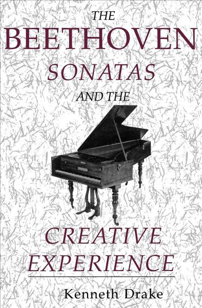 The Beethoven Sonatas and the Creative Experience PDF