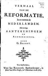 Verhaal van de reformatie in en ontrent de Nederlanden: Met eenige aantekeningen en aanmerkingen