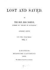 Lost and Saved: In 2 Vols, Volume 1