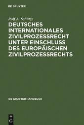 Deutsches Internationales Zivilprozessrecht unter Einschluss des Europäischen Zivilprozessrechts: Ausgabe 2