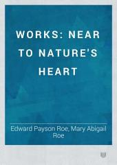 Works: Near to nature's heart