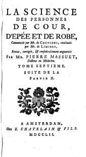 La science des personnes de cour, d'épée et de robe: Volume16