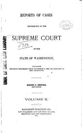 Washington Reports ...: Cases Determined in the Supreme Court of Washington, Volume 10