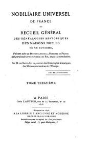 Nobiliaire universel de France ou recueil général des généalogies historiques des maisons nobles de ce royaume: Volume13
