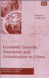 Economic Growth, Transition, and Globalization in China
