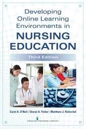 Developing Online Learning in Nursing Education, Third Edition: Edition 3