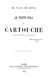Le petit-fils de Cartouche: suite des Enfants du boulevard ..., Volume1
