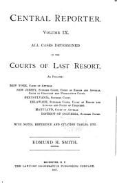 Central Reporter: All Cases Determined in the Courts of Last Resort, Volume 9