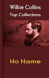 No Name: Wilkie Collins Top Collections