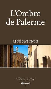 L'Ombre de Palerme: Un thriller sur la mafia italienne