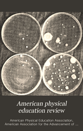 American Physical Education Review: Volume 19