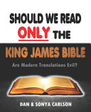 Should We Read ONLY the King James Bible