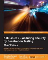 Kali Linux 2 – Assuring Security by Penetration Testing: Edition 3