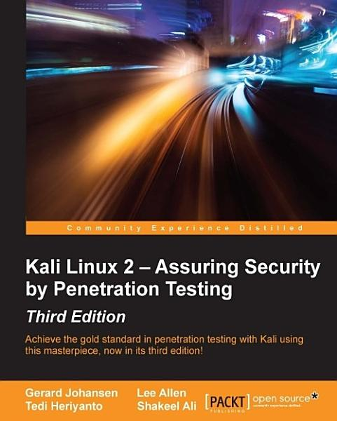 Kali Linux 2 – Assuring Security by Penetration Testing