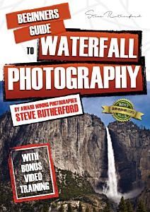 Beginners Guide to Waterfall Photography Book