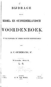Bijdrage tot een Middel- en Oudnederlandsch woordenboek: Uit vele glossaria en andere bronnen bijeengezameld, Volume 4