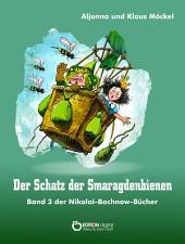 Der Schatz der Smaragdenbienen: Band 3 der Nikolai-Bachnow-Bücher