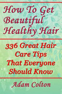 How to Get Beautiful Healthy Hair PDF