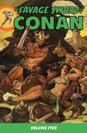 Savage Sword of Conan Volume 5: Volume 5