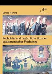 """Rechtliche und tats""""chliche Situation pal""""stinensischer Flchtlinge"""