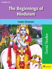 The Beginnings of Hinduism: Inside Hinduism