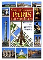 Kunst und Geschichte von Paris und Versailles PDF