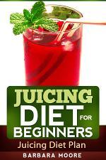 Juicing Diet For Beginners