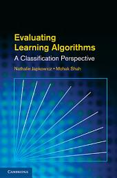 Evaluating Learning Algorithms: A Classification Perspective
