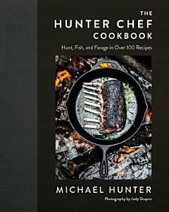 The Hunter Chef Cookbook Book