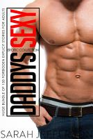 Daddy s Sexy Erotic Collection   Huge Bundle of 150 Forbidden Explicit Stories for Adults PDF
