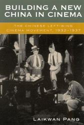 Building A New China In Cinema Book PDF