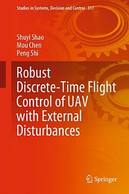 Robust Discrete-Time Flight Control of UAV with External Disturbances