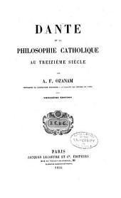 Oeuvres complètes de A.F. Ozanam: Dante et le philosophie catholique au treizième siècle. 3. éd. 1855