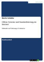 Offene Systeme und Standardisierung im Internet: Fallstudie zur Vorlesung e-Commerce