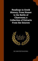 Readings in Greek History  from Homer to the Battle of Chaeronea  A Collection of Extracts from the Sources PDF