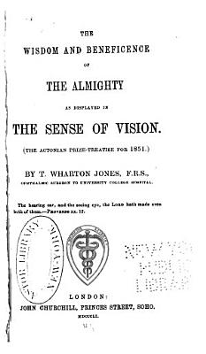 The Wisdom and Beneficence of the Almighty as Displayed in the Sense of Vision PDF