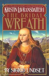 The Bridal Wreath: Kristin Lavransdatter, Volume 1