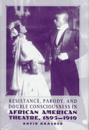 Resistance  Parody and Double Consciousness in African American Theatre  1895 19 PDF
