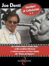 """Sentieri di Celluloide n. 5: Da """"Ombre Rosse"""" di John Ford ai film di Alfred Hitchcock, a """"Quarto Potere"""" di Orson Welles, alle """"Divine del Regime"""""""