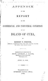 Report on the Commercial and Industrial Condition of the Island of Cuba: Volume 330