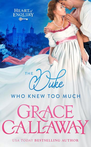 Download The Duke Who Knew Too Much  A Hot Historical Regency Romance and Mystery  Book